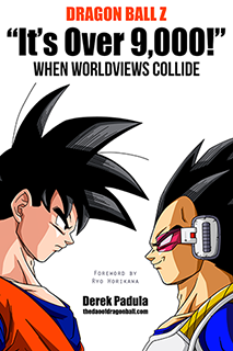 book cover of dragon ball z it's over 9000 when worldviews collide