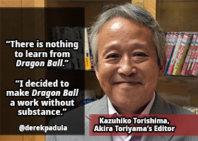 kazuhiko torishima says there's nothing to learn from dragon ball